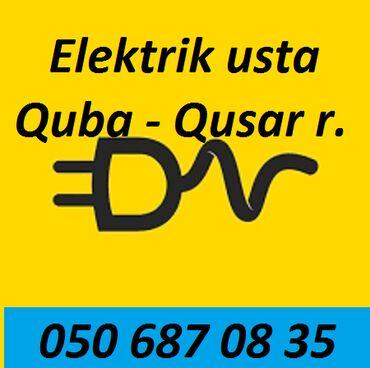 Quba- Qusar ! Elektrik Usta Xidməti ! -Elektrik -Qısaqapanma təmiri -L