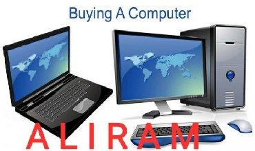 Xarab ve Ishlek Kompyuter ve Noutbuklar aliram!WHATSAPP Elage Saxlayin