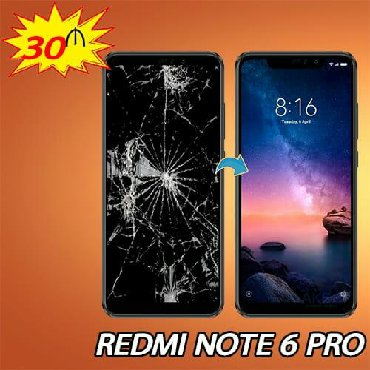 Bakı şəhərində Redmi Note 6 pro şüşə bərpası 30 azn.Ekran 40 azn.Tam keyfiyyətli