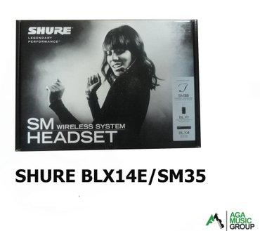 Bakı şəhərində SHURE BLX14E/SM35 headset mikrafonları rəsmi distributor mərkəzi