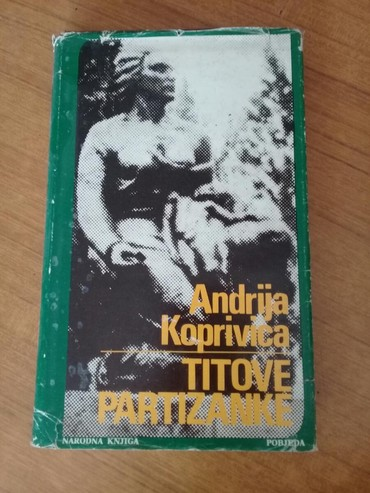 Titove partizanke, autor A.Kopriica, izdata 1980. Sadrži 180 kratkih - Sombor