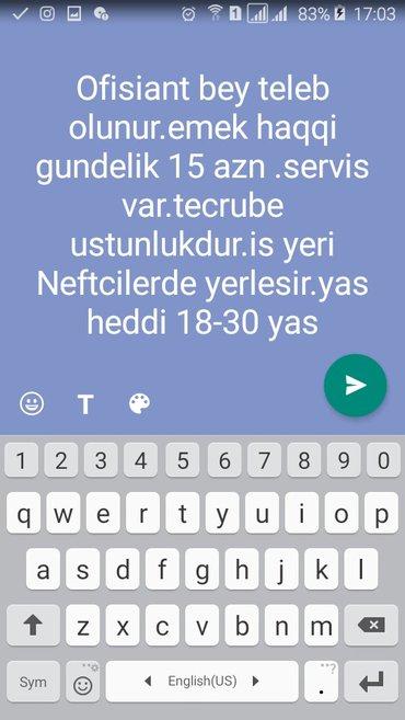 Bakı şəhərində Ofisiant bey teleb olunur