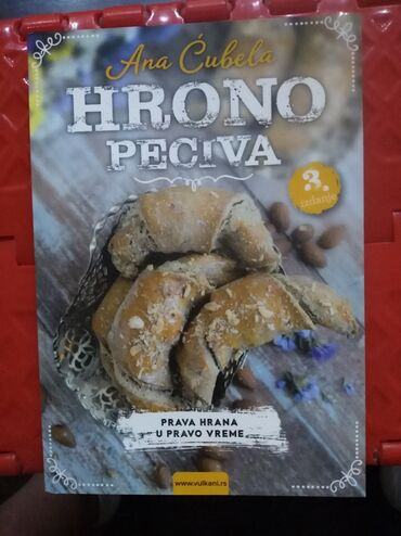 Sport i hobi - Mladenovac: Hrono peciva -Ana CubelaIzbor od 50 recepataod jednostavnih hlebova