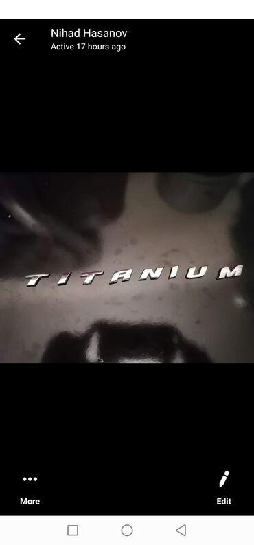 Другое в Азербайджан: Ford fusion 9 baqaj yazilari.Titanium yazisi 40 azn.Fusion yazisi -