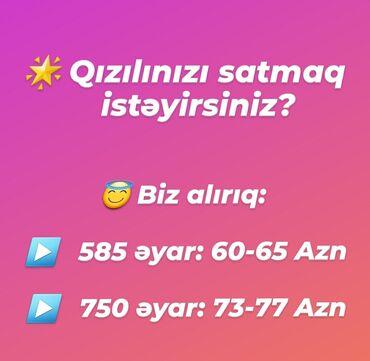 Biznes xidmətləri - Azərbaycan: Maraqli və satışa yararlı qızıları yüksək qiymətə alarıq