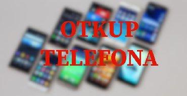 Mobile - Srbija: Otkup,zamena i prodaja mobilnih telefona. Za vise informacija Viber il