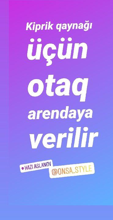 arendaya verirəm - Azərbaycan: Kiprik qaynaq üçün otaq arendaya verilir. Əlaqə nömrəsi