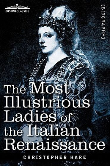 The Most Illustrious Ladies of the Italian Renaissance, EDITION 1972