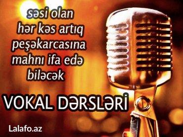 Bakı şəhərində Vokal dərslərİ / sən də peşəkarcasına mahnı ifa etmək istəyirsən?...