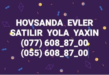 Bakı şəhərində EVLER SATILIR  HOVSANDA  YOLA YAXIN  TEMIRLI  EVLER  1 2 3 4  OTAQLI