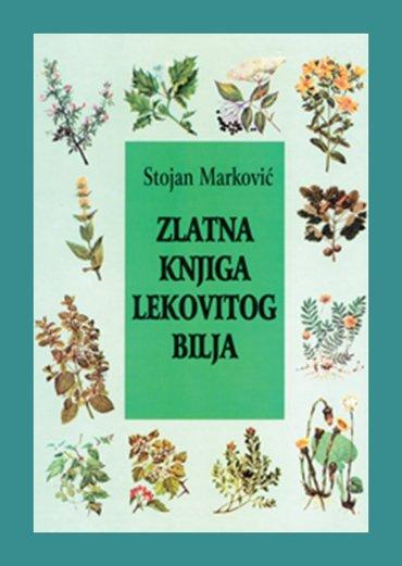 Naslov: Zlatna knjiga lekovitog bilja  Autor(i): Stojan Marković - Beograd