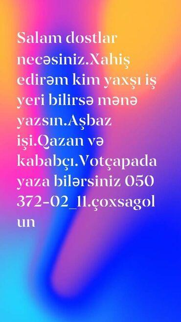 1 elan   İŞ: Aşpaz Manqalçı, kababçı. Təcrübəli