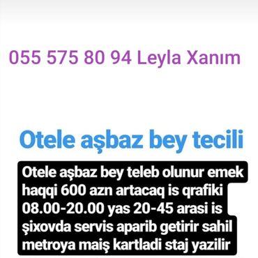 Otelə aşbaz bəy təcili tələb olunur əmək haqqı 600 azn yaş 20 45