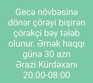 Əməkdaş axtarışı (vakansiyalar) - Azərbaycan: Aşpaz Çörəkçi. Təcrübəli. Kürdaxani r-nu