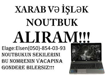 noutbuklar - Azərbaycan: Xarab ve islek noutbuklar aliram