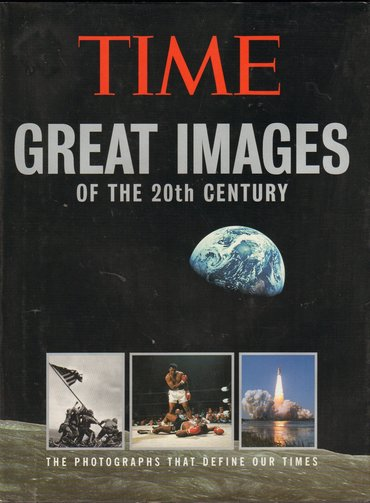 TIME GREAT IMAGES OF THE 2OTH CENTURY   Presents pictures of the major