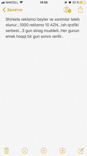 Bakı şəhərində Shirkete reklamci beyler ve xanimlar teleb olunur... 1000 reklama 10