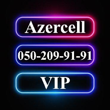 vip nomre - Azərbaycan: 050-209-91-91 Yeni VIP Azercell nomre