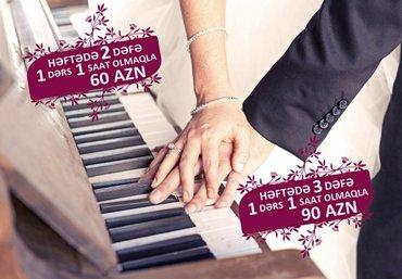 Bakı şəhərində Piano dersleri... 4 yaşından başlayaraq istənilən musiqi duyumu olan