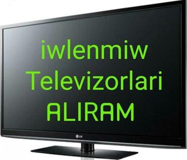 Televizor aliram plazma və led televizorlar alıram gəlib özüm götürürə