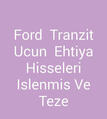 bmw e34 ehtiyat hisseleri - Azərbaycan: Ford tranzit madelerine islenmis ve ehtiyat hisseleri