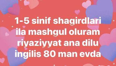 - Azərbaycan: Shagirdlarla mashgul oluram ibtidai riyaziyyat ana dili informatika
