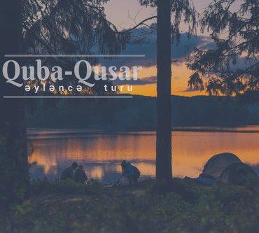 Bakı şəhərində Quba- Qusar Turu – 23 AZN