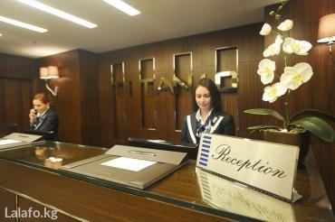 Требуются Ресепшионисты 5* отелях в в Бишкек