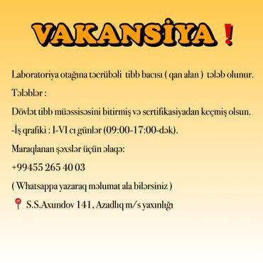 tibb bacisi vakansiya - Azərbaycan: TƏCİLİ  Laboratoriya otağına təcrübəli tibb bacısı ( qan alan ) tələ