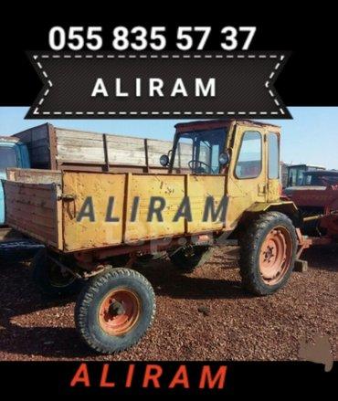 Salyan şəhərində Aliram t16 və başqa hər bir traktor ola bilər işlək olmasada olar.