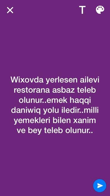 Bakı şəhərində Asbaz xanim ve bey teleb olunur.!!