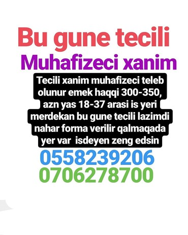 Bakı şəhərində Tecili muahfizeci xanim teleb olunur emei haqqi 350 azn is qrafiki