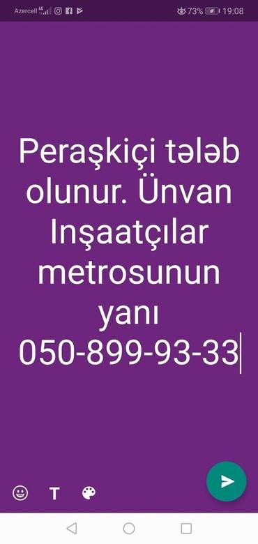 Bakı şəhərində Peraşkiçi tələb olunur. Ünvan Inşaatçılar metrosunun yanı.