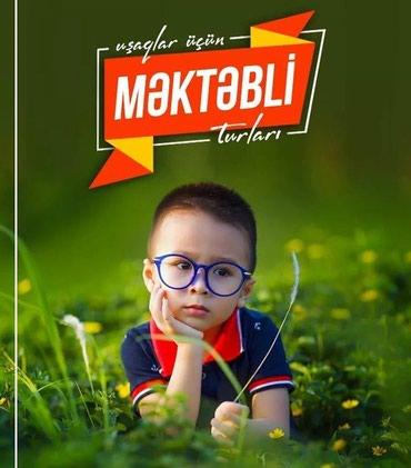 MƏKTƏBLİ TURLARI в Bakı