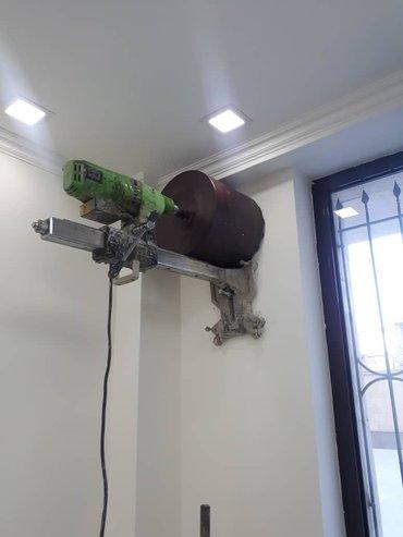 Строительство и ремонт - Бишкек: Алмазное бурение. Алмазное сверление. Отверстие для вытяжки. Отверстие