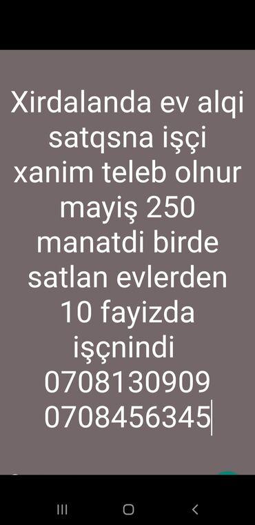 xirdalanda ev - Azərbaycan: Xirdalanda ev alqi satqisna işçi xanim teleb olnur aylik maşi 250