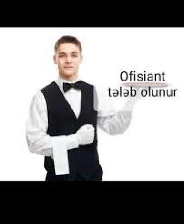 Ofisiant iw - Azərbaycan: Biznes cent yemekxanasina ofisiant komekcisi bey teleb olunur.iw