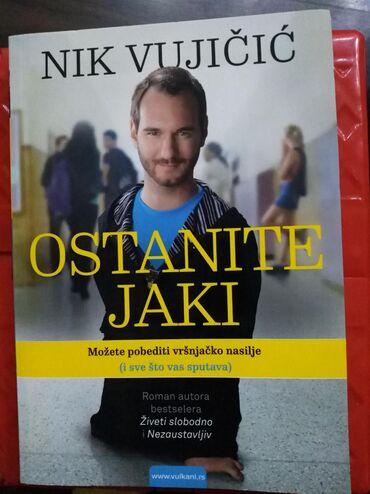 Knjige, časopisi, CD i DVD | Mladenovac: Nik Vujicic-Ostanite jaki,novanekoriscenaIzdavac:vulkanBroj