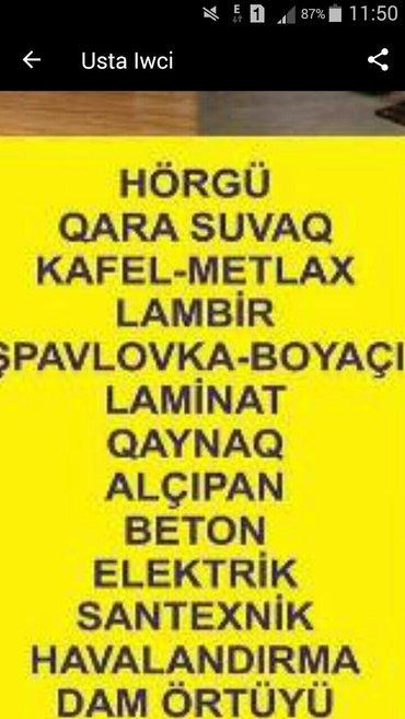 Bakı şəhərində Tecilli horgu,suvaq,kafe-metlax,lambir,spavlovka,boyaci,laminat,qaynaq
