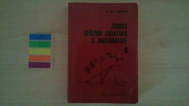 Dajem besplatno | Srbija: POVOLJNO - prodajem zbirku zadataka iz matematike za III razred svih