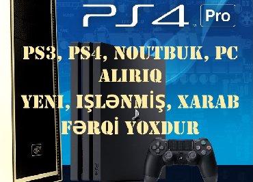 Teze, işlənmiş, xarab PS3, PS4 və PS4 pro alıram. Münasib qiymətə