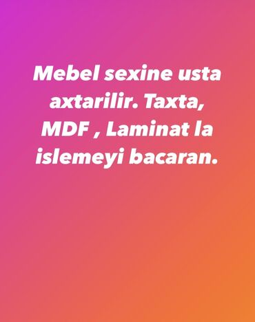 qaynaqci axtarilir 2018 - Azərbaycan: Mebel ustasi axtarilir