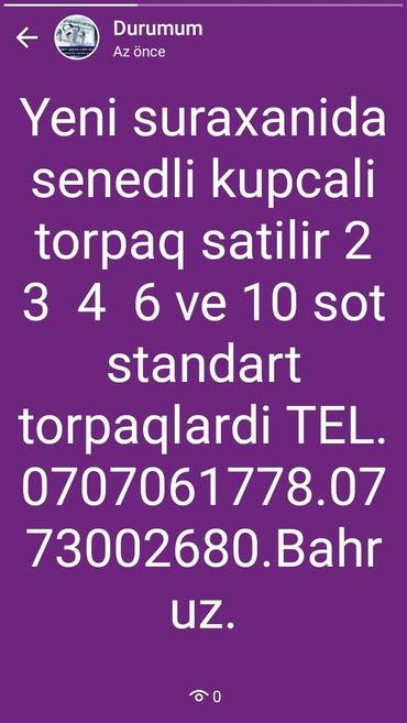 Bakı şəhərində Yeni suraxanida senetli ve kupcali torpaq satilir