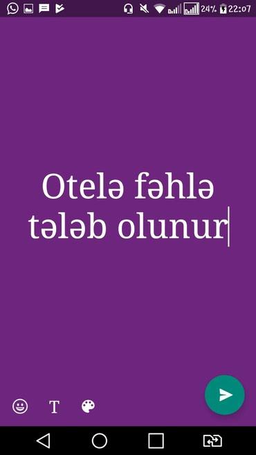 Bakı şəhərində Şıxovda otelə fəhlə tələb olunur.əmək haqql 480-500