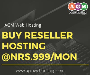 Buy Reseller Hosting in Nepal - AGM Web Hosting  Worried about getting