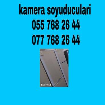 Bakı şəhərində Kamera soyuducularinin temiri qurasdirilmasi