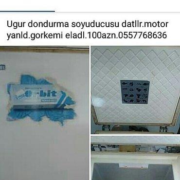 Bakı şəhərində Ugur derin dondurucu satllr.motor yanlb.