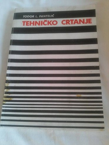 Tehnicko crtanje , todor l. Pantelic , knjiga je koriscena i dobro - Kovin