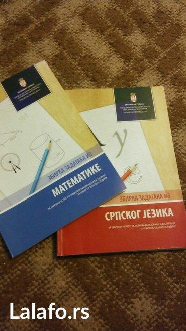 Zbirke zadataka iz matematike i srpskog jezika za završni ispit na - Beograd