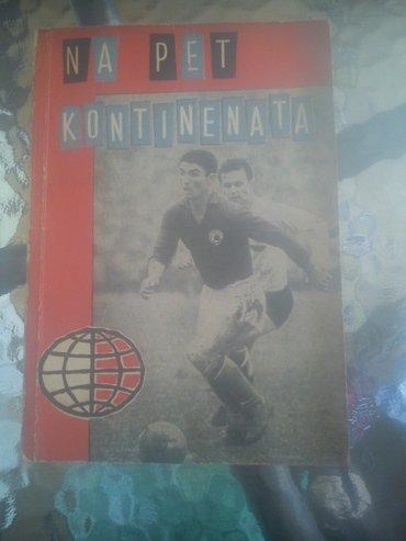 Knjiga o fudbalu od 1920-1962 Na pet kontinenata  - Kursumlija